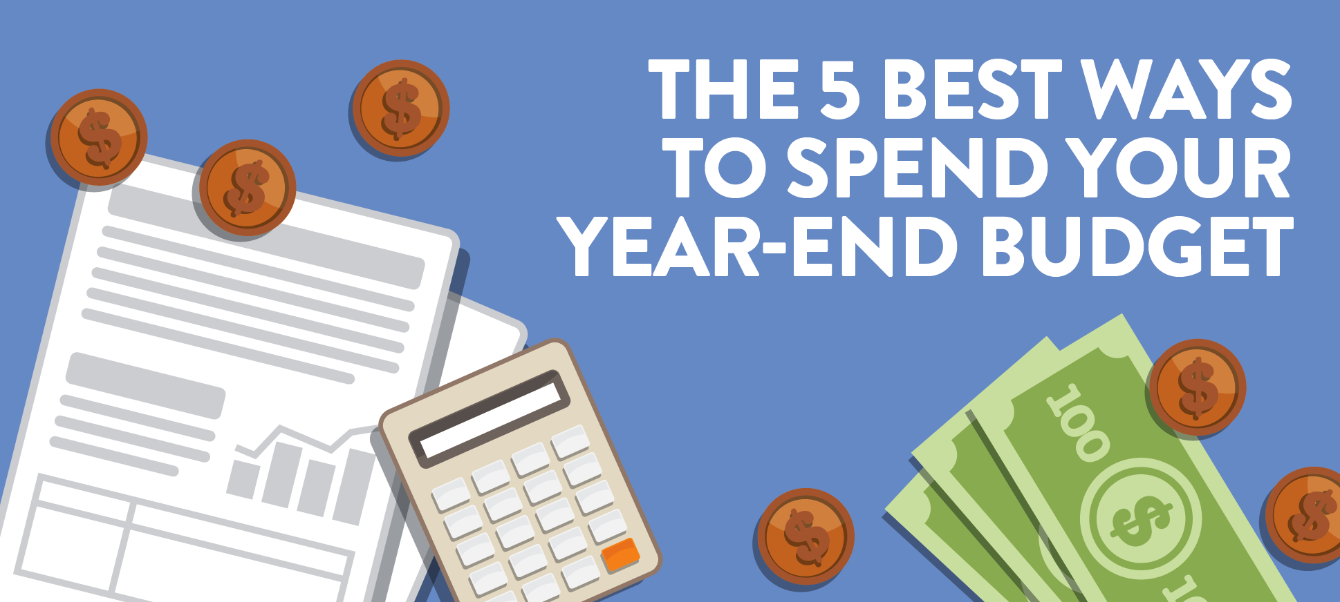 The 5 best ways to spend your year end budget