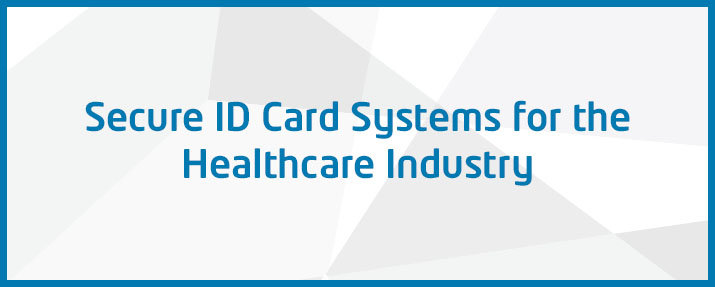 Secure ID Card Systems for Healthcare