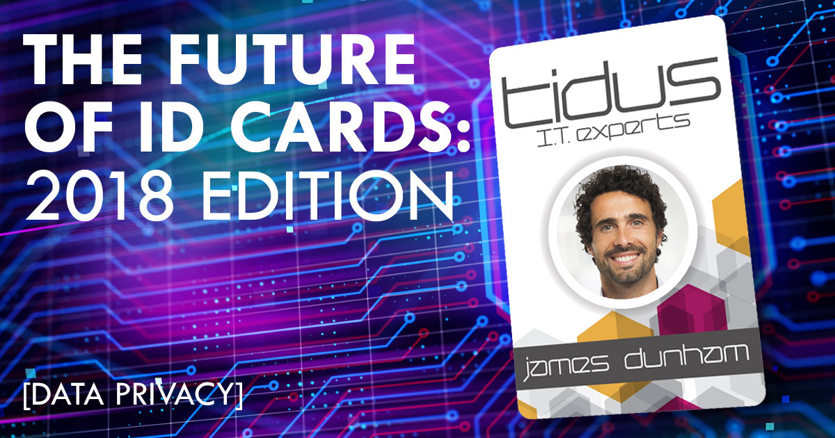 The Future of ID Cards: Data Privacy [2018 Edition]