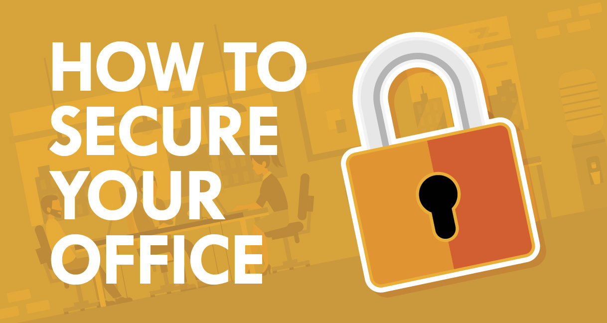 How to Secure Your Office